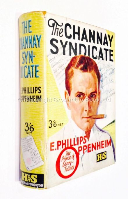 The Channay Syndicate by E Phillips Oppenheim First Edition Hodder & Stoughton 1927